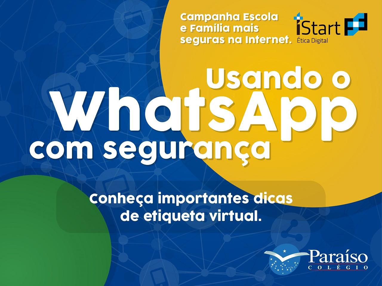 Campanha Família e Escola mais seguras na internet: usando o WhatsApp com segurança